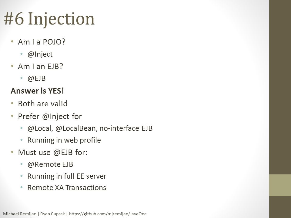 #6 Injection Am I a POJO Am I an EJB Answer is YES! Both are valid