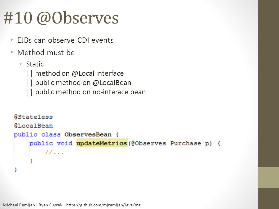 EJBs can observe CDI events Method must be