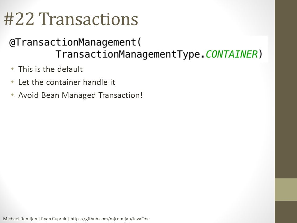 #22 Transactions This is the default Let the container handle it