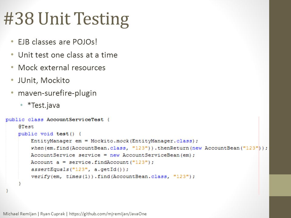 #38 Unit Testing EJB classes are POJOs! Unit test one class at a time