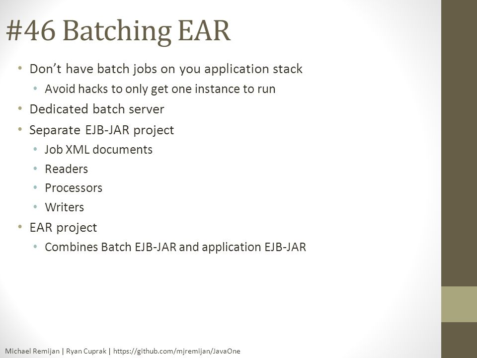 #46 Batching EAR Don't have batch jobs on you application stack