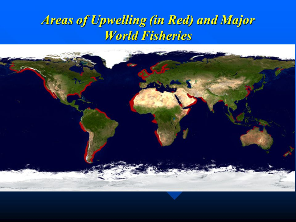 Areas of Upwelling (in Red) and Major World Fisheries