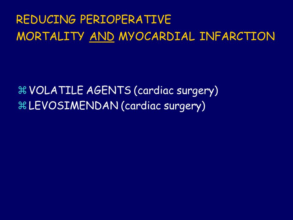 REDUCING PERIOPERATIVE MORTALITY AND MYOCARDIAL INFARCTION