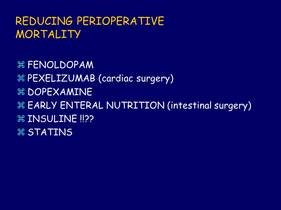 REDUCING PERIOPERATIVE MORTALITY