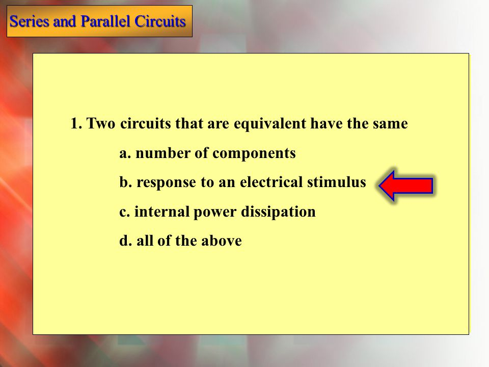 1. Two circuits that are equivalent have the same