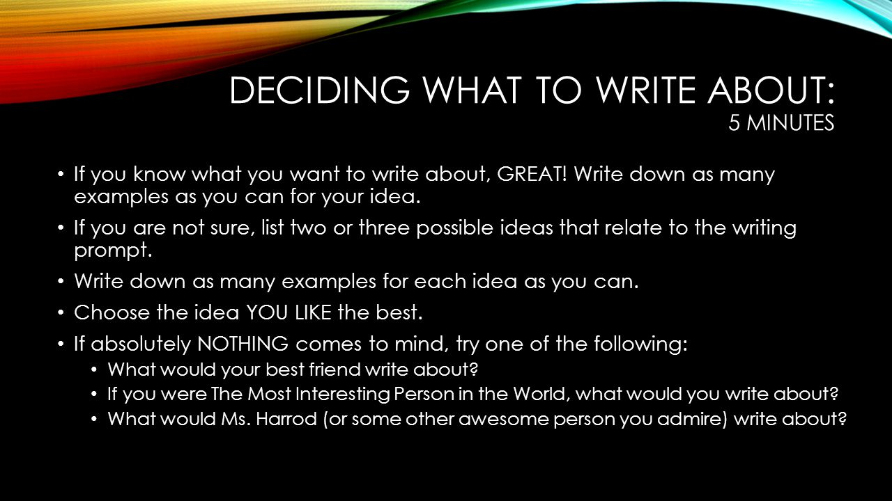 Deciding what to write about: 5 minutes