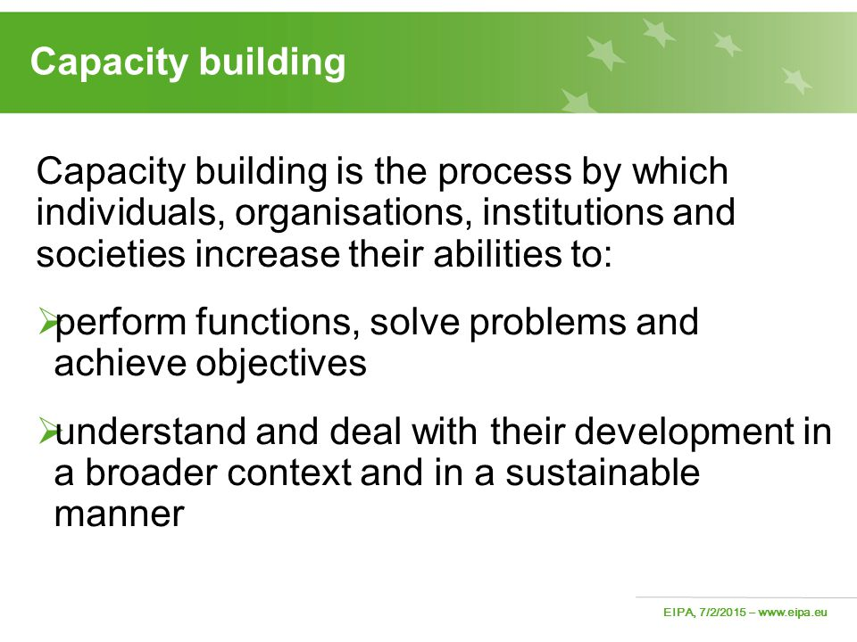 Capacity building Capacity building is the process by which individuals, organisations, institutions and societies increase their abilities to: