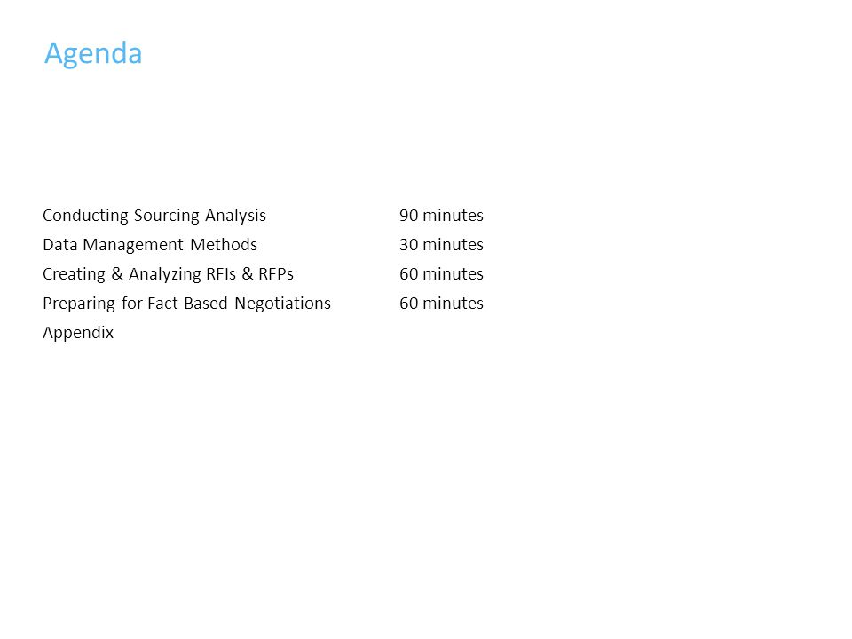 Agenda Conducting Sourcing Analysis 90 minutes Data Management Methods