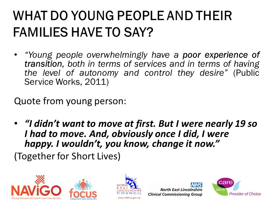 WHAT DO YOUNG PEOPLE AND THEIR FAMILIES HAVE TO SAY