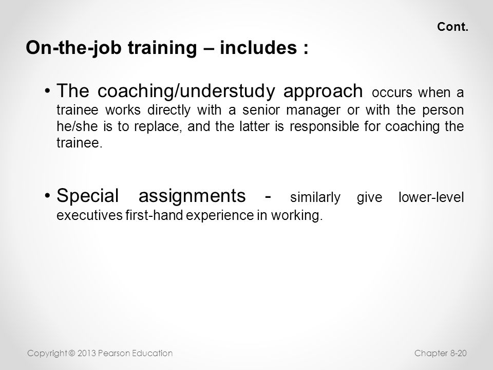 On-the-job training – includes :