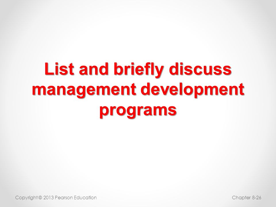 List and briefly discuss management development programs