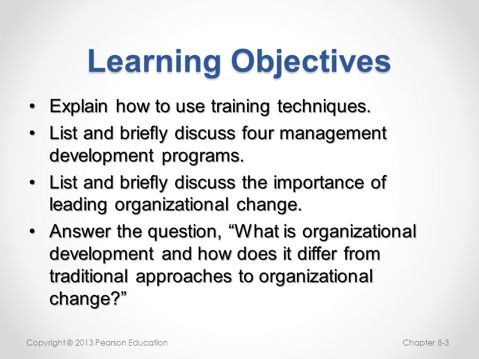 Learning Objectives Explain how to use training techniques.