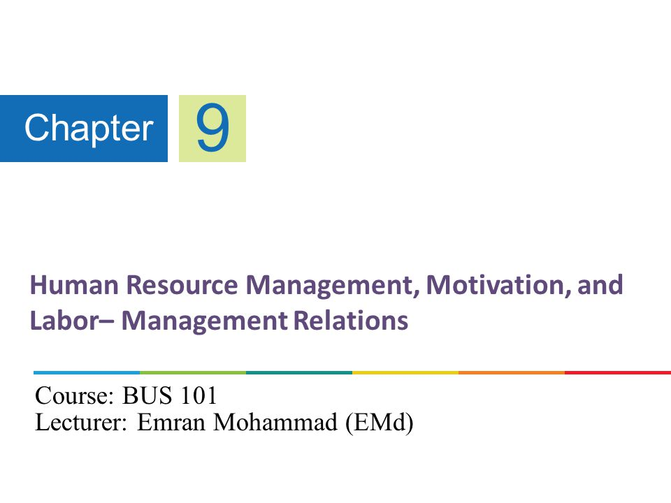 Human Resource Management, Motivation, and Labor– Management Relations