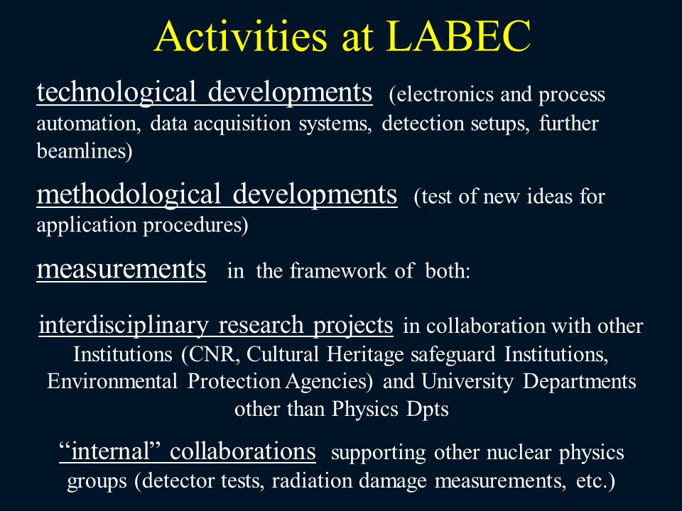 Activities at LABEC technological developments (electronics and process automation, data acquisition systems, detection setups, further beamlines)