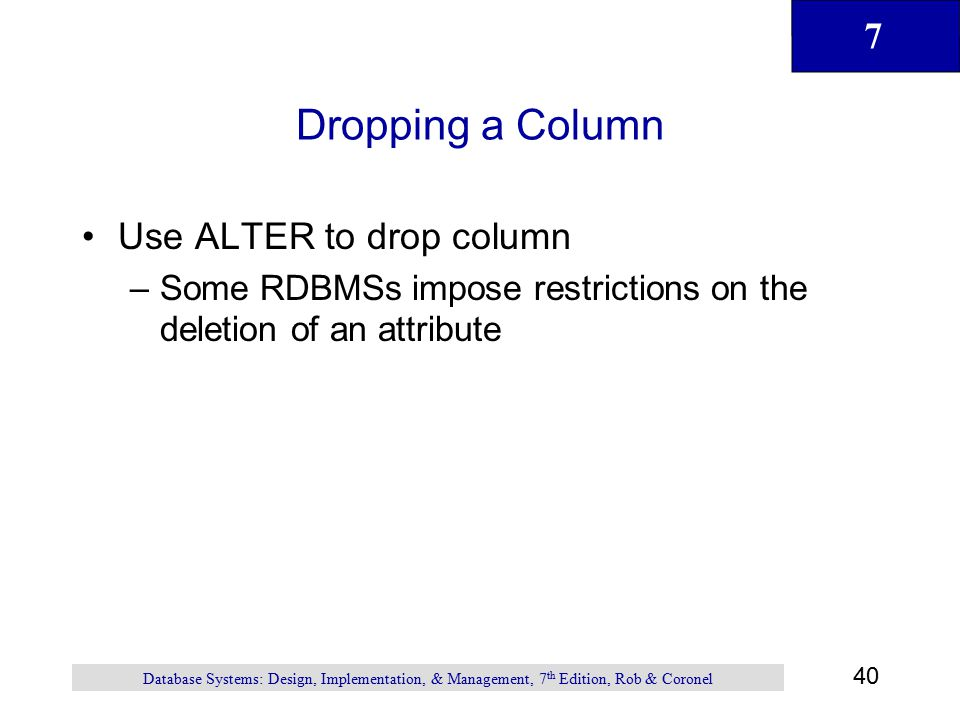 Dropping a Column Use ALTER to drop column