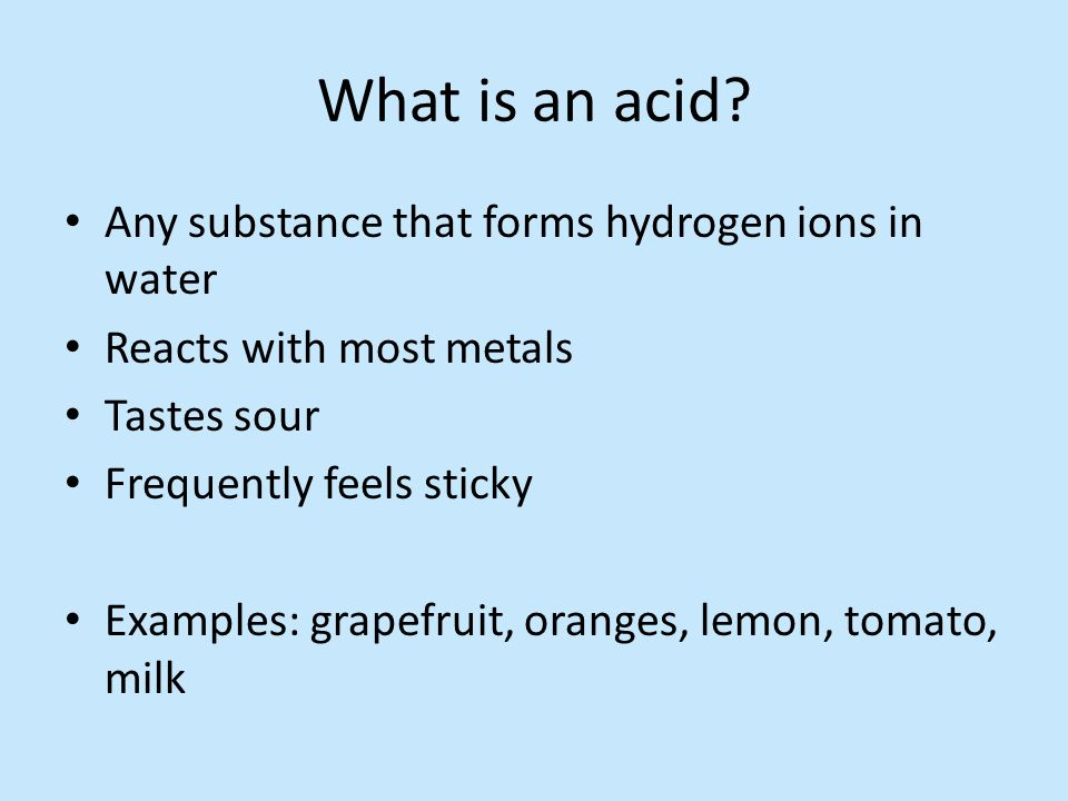 What is an acid Any substance that forms hydrogen ions in water