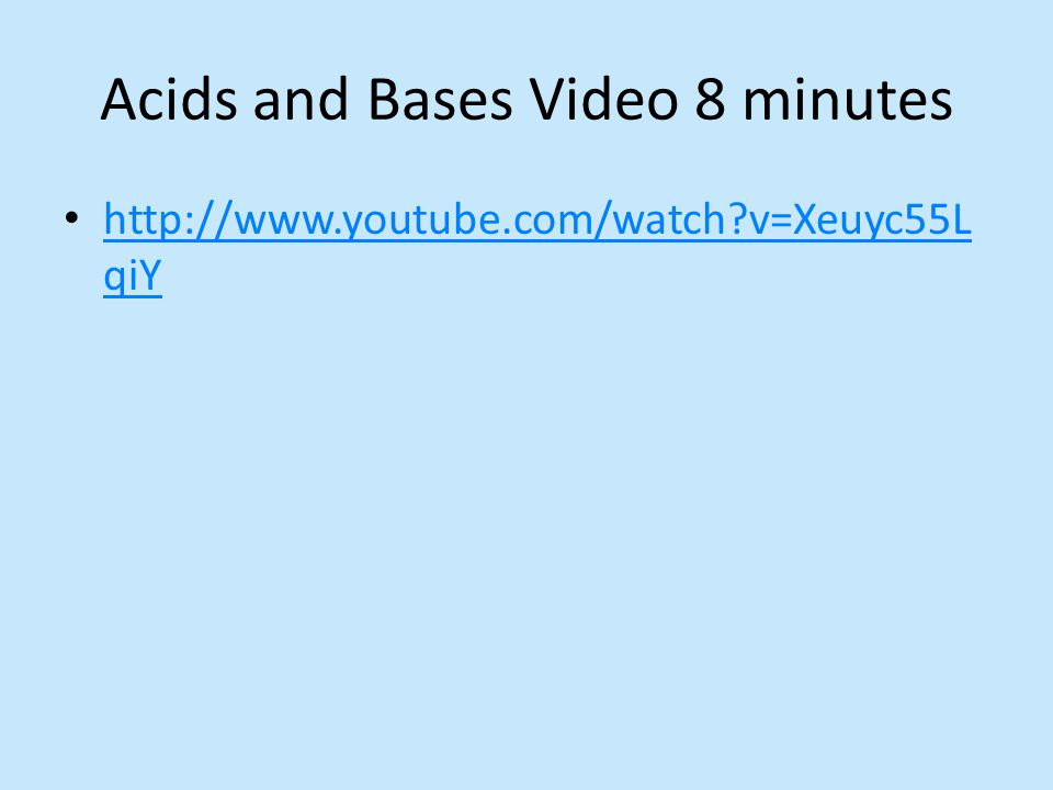 Acids and Bases Video 8 minutes