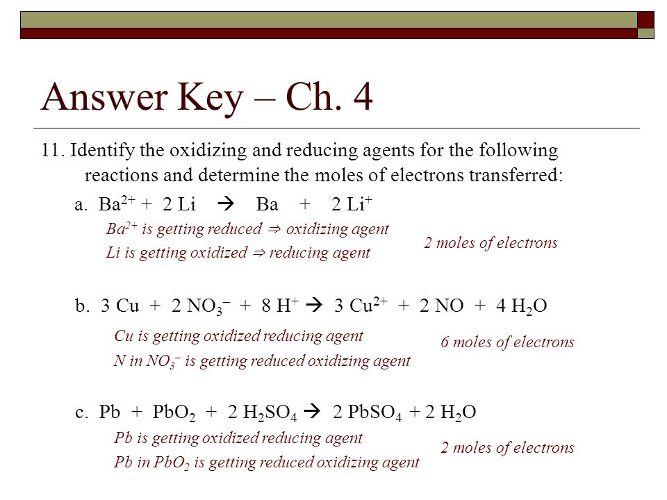 Answer Key – Ch Identify the oxidizing and reducing agents for the following reactions and determine the moles of electrons transferred: