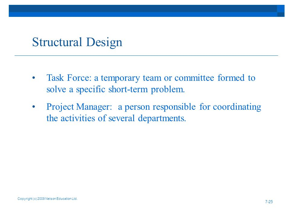Structural Design Task Force: a temporary team or committee formed to solve a specific short-term problem.