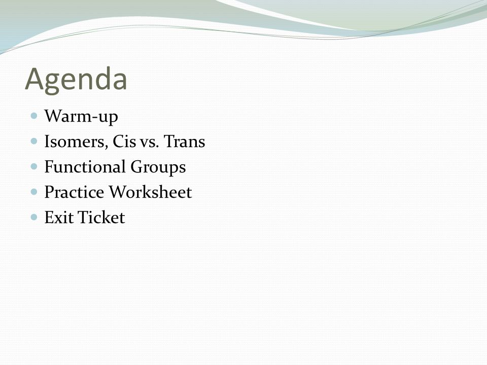 Organic Functional Groups Ppt Video Online Download. Practice Worksheet Exit Ticket Agenda Warmup Isomers Cis Vs Trans Functional Groups. Worksheet. Functional Group Worksheet At Mspartners.co