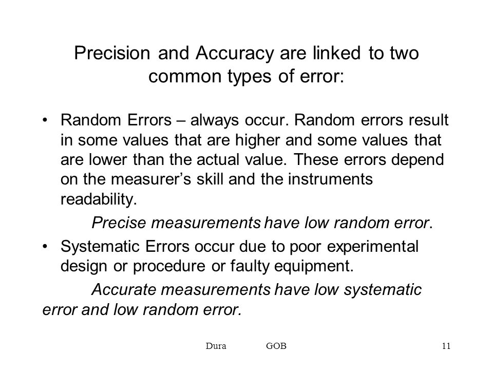 Precision and Accuracy are linked to two common types of error: