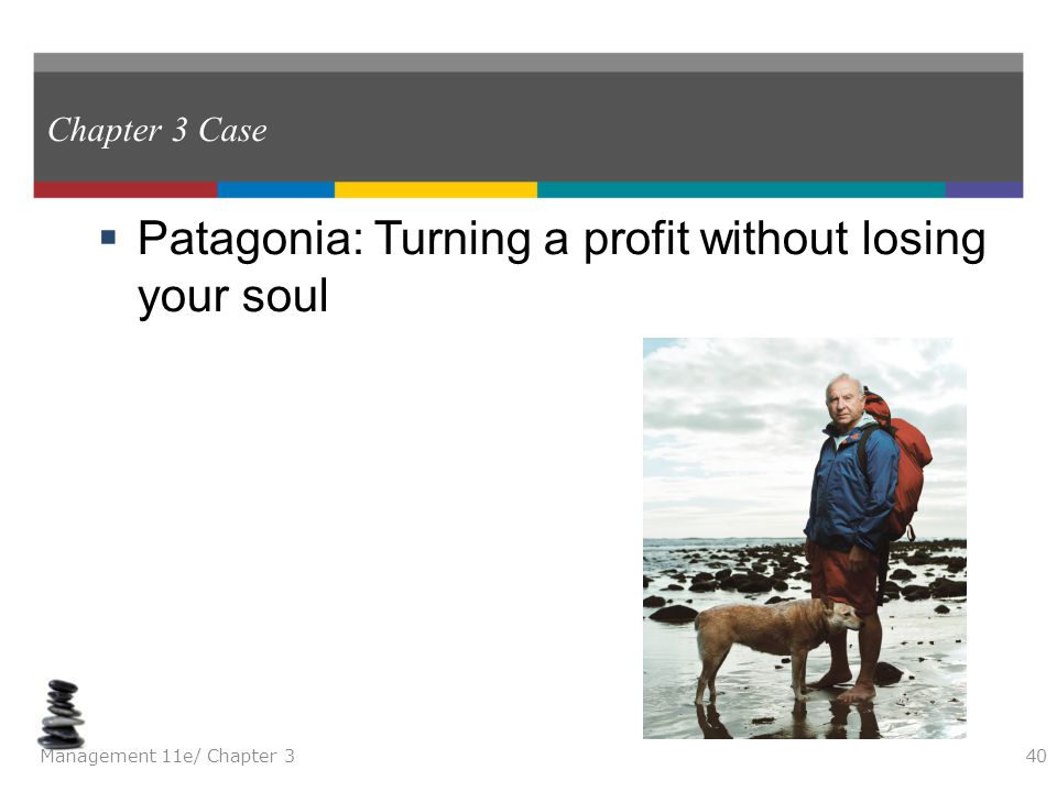 Patagonia: Turning a profit without losing your soul