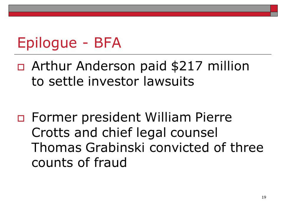 Epilogue - BFA Arthur Anderson paid $217 million to settle investor lawsuits.