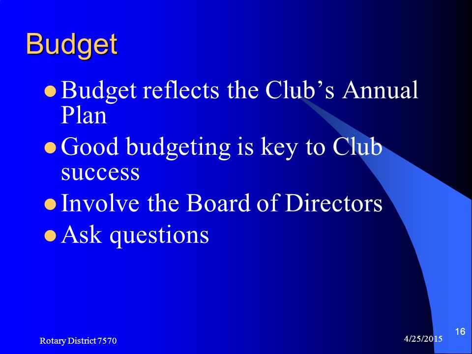 Budget Budget reflects the Club's Annual Plan
