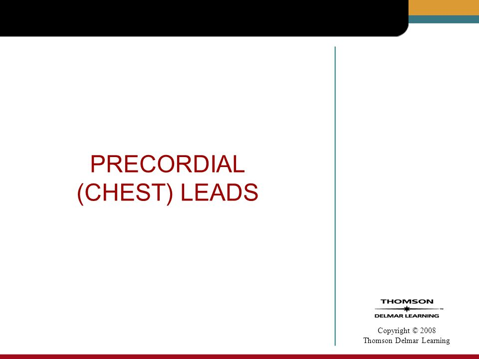 PRECORDIAL (CHEST) LEADS