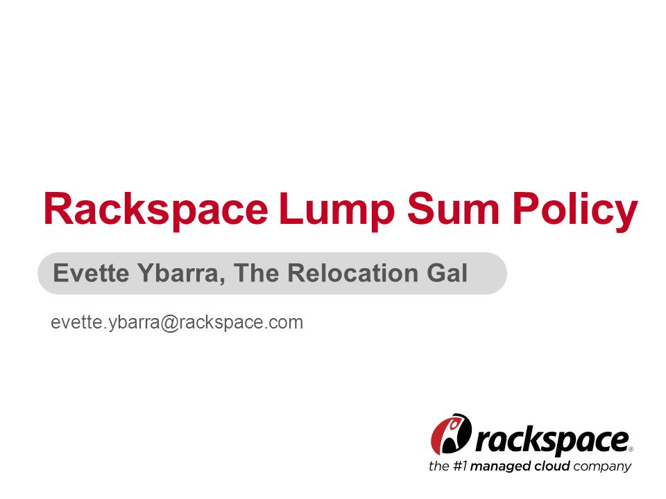 Rackspace Lump Sum Policy - ppt download