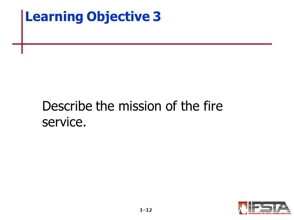 REVIEW QUESTION What is the mission of the fire service