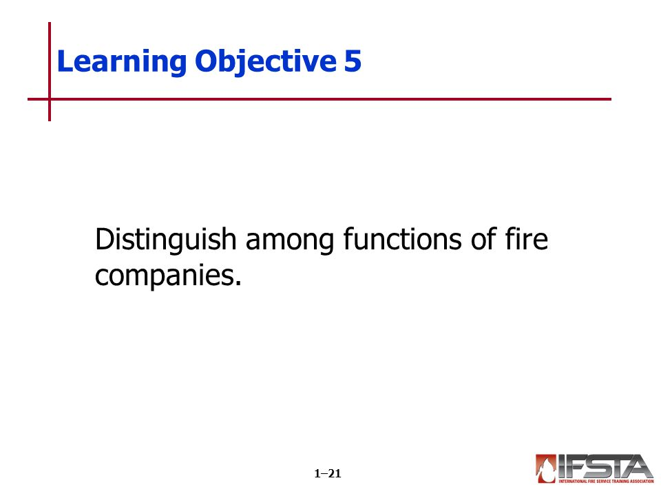 The basic organization of a fire company is based on assigned duties.