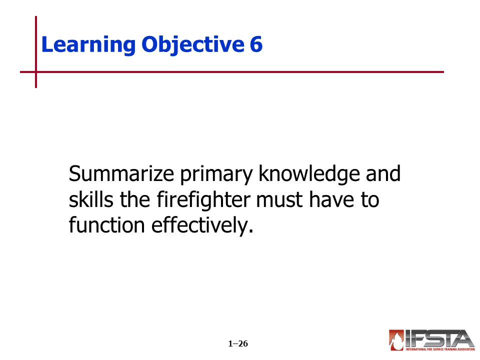 Learning Objective 7 Distinguish among the primary roles of fire service personnel.