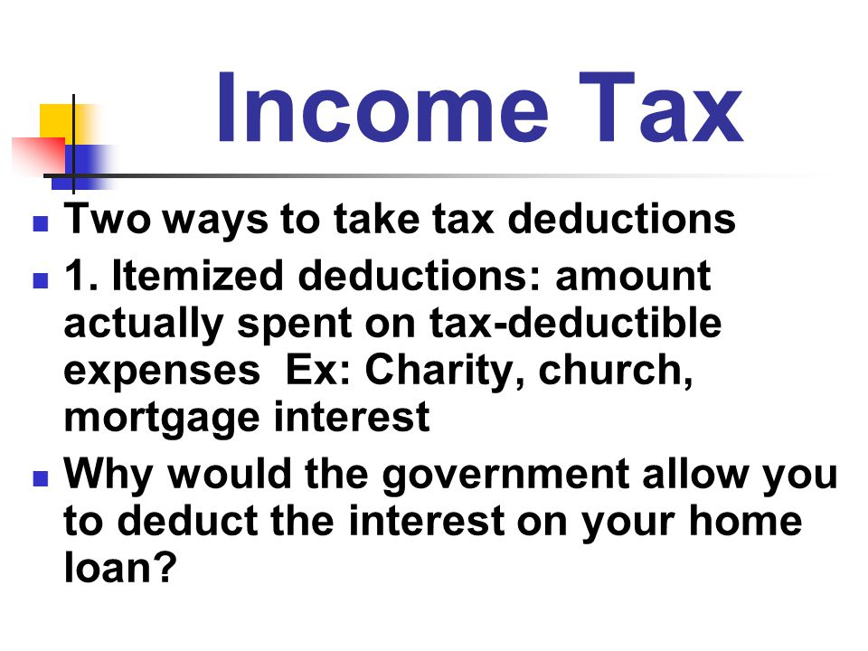 Income Tax Two ways to take tax deductions