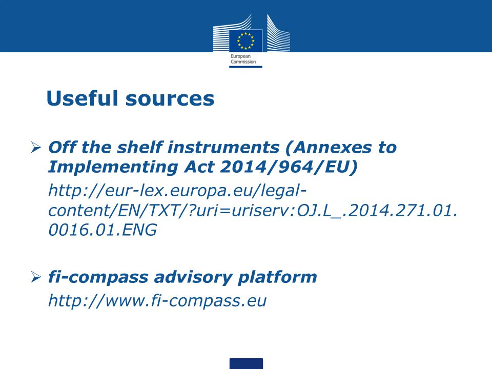 Useful sources Off the shelf instruments (Annexes to Implementing Act 2014/964/EU)