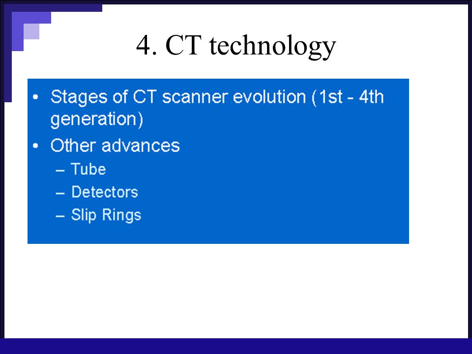 4. CT technology