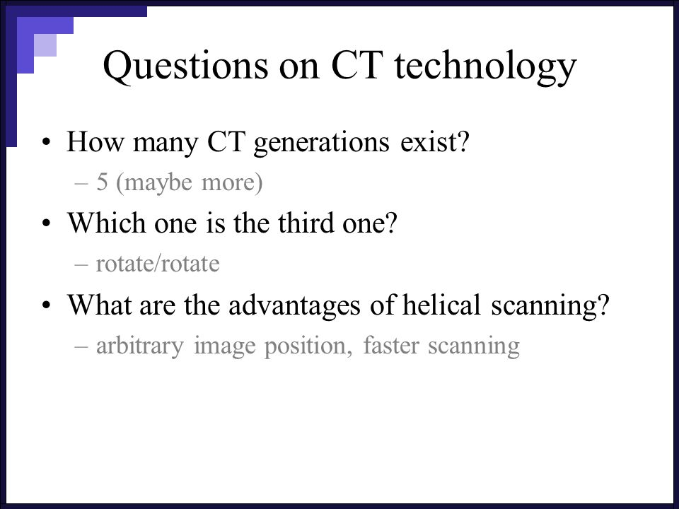 Questions on CT technology