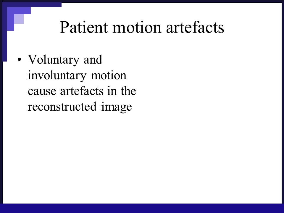 Patient motion artefacts