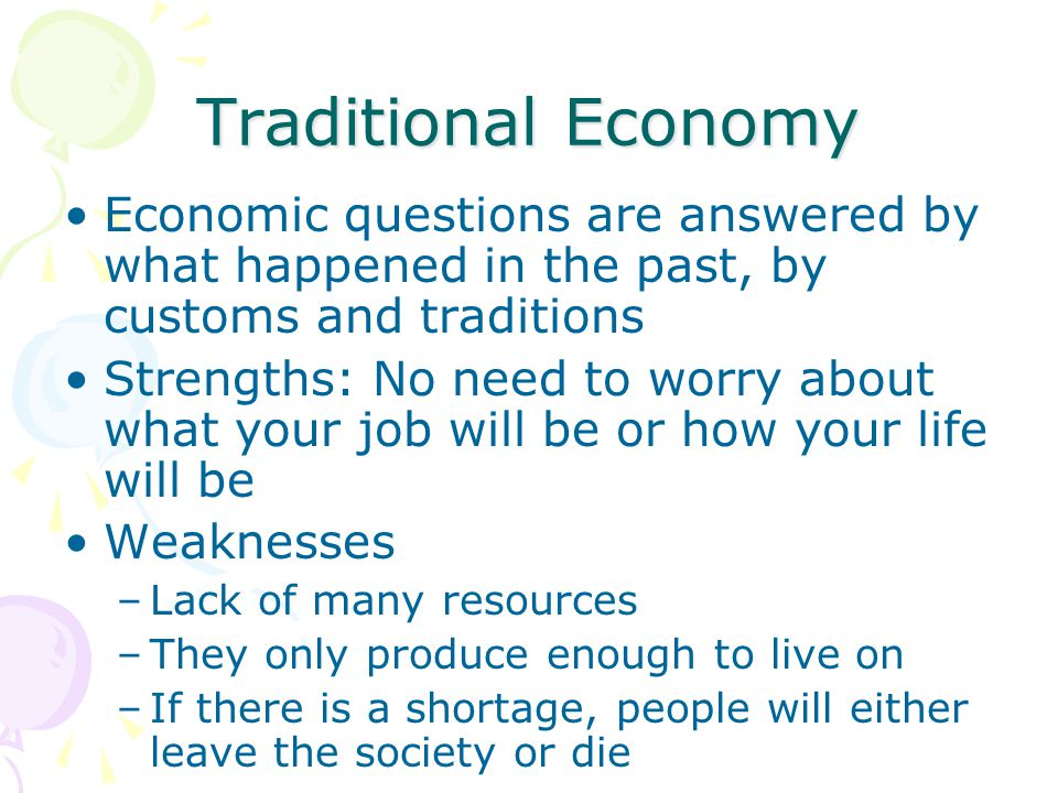 strengths and weaknesses of traditional economy