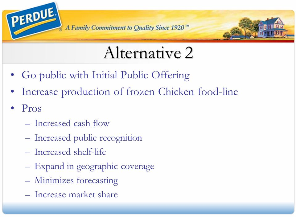 Alternative 2 Go public with Initial Public Offering