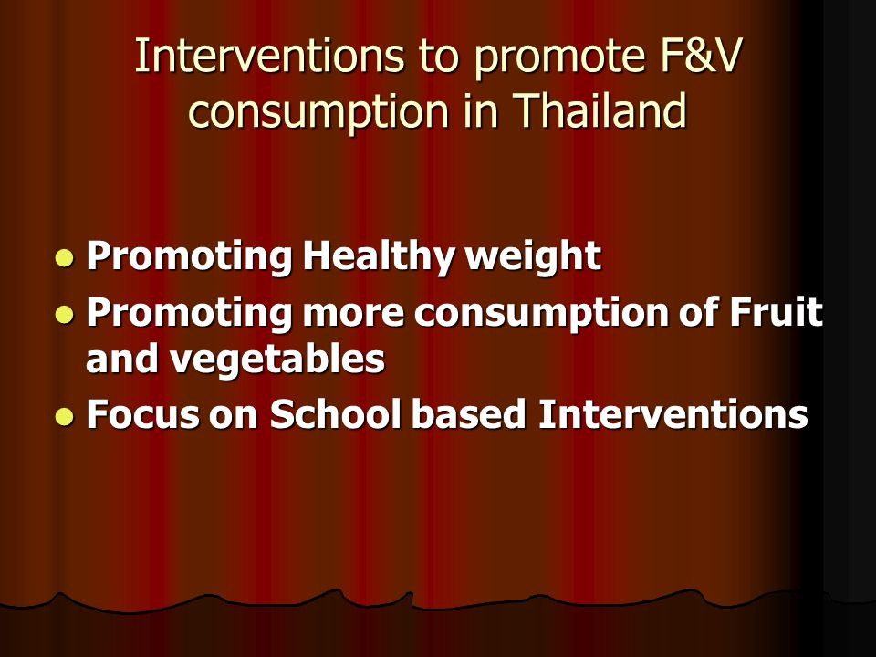 Interventions to promote F&V consumption in Thailand