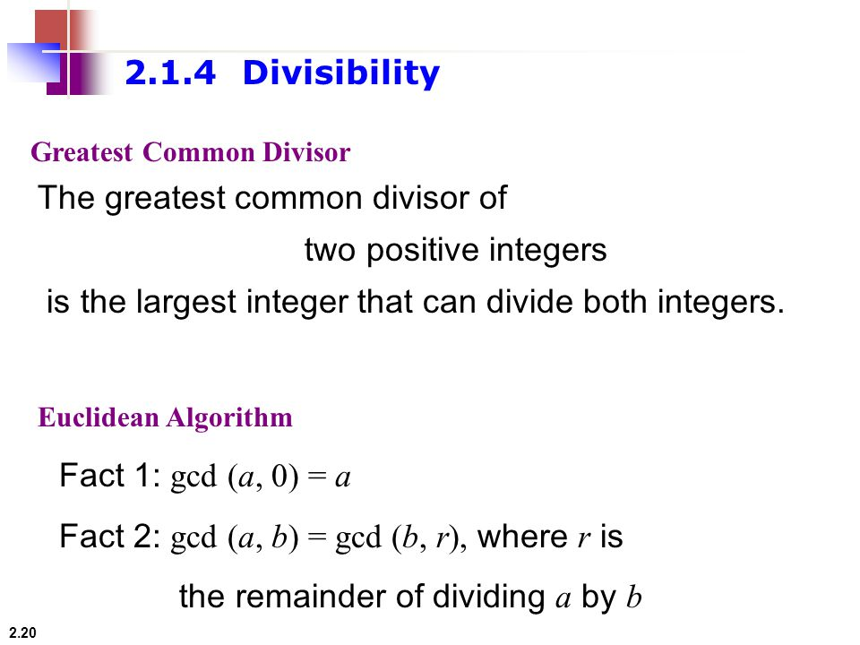 The greatest common divisor of two positive integers
