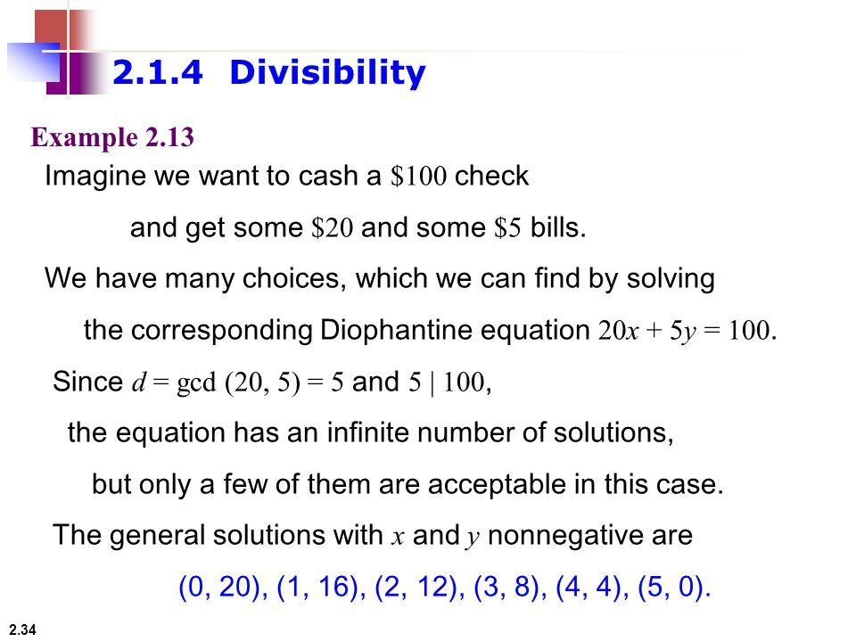 2.1.4 Divisibility Example 2.13 Imagine we want to cash a $100 check