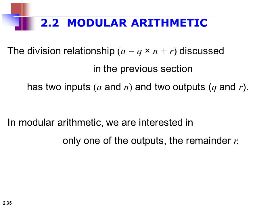 2.2 MODULAR ARITHMETIC The division relationship (a = q × n + r) discussed. in the previous section.