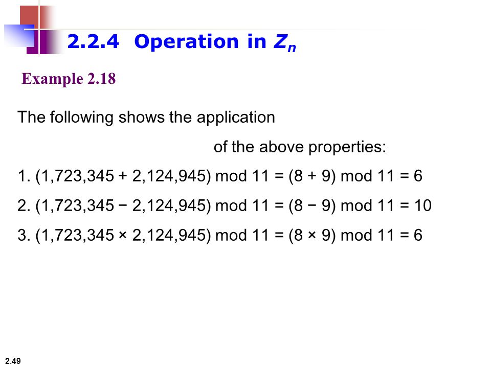 2.2.4 Operation in Zn Example 2.18 The following shows the application