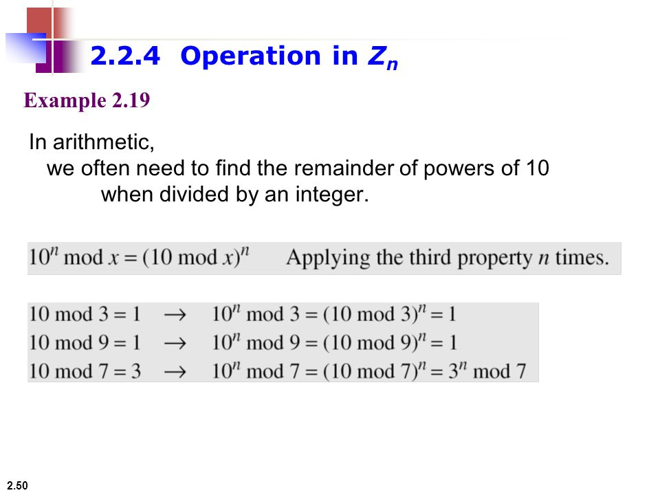 2.2.4 Operation in Zn Example 2.19 In arithmetic,