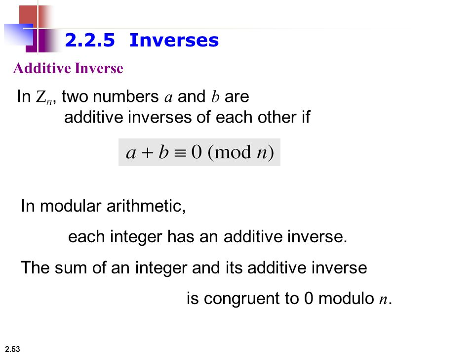 2.2.5 Inverses In Zn, two numbers a and b are