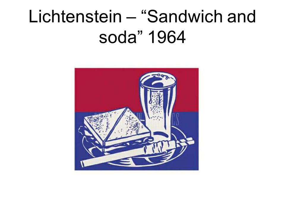Lichtenstein – Sandwich and soda 1964