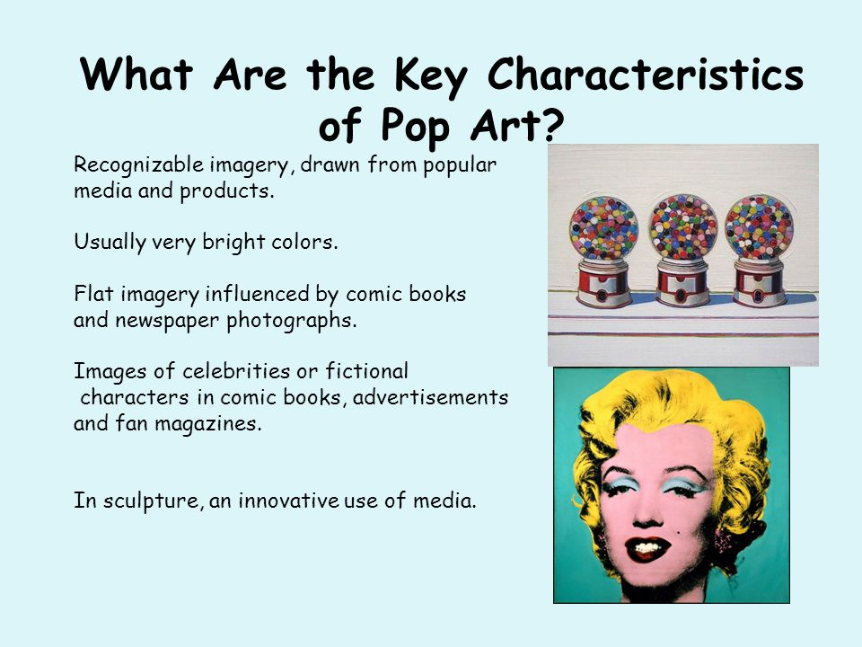 What Are the Key Characteristics of Pop Art