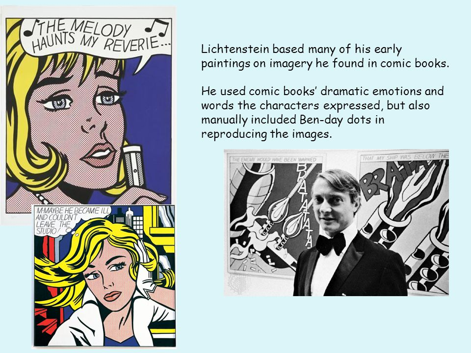 Lichtenstein based many of his early paintings on imagery he found in comic books.